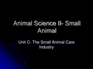 The Small Animal Care Industry