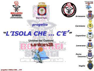 """"""" L'ISOLA CHE … C'E ' """""""