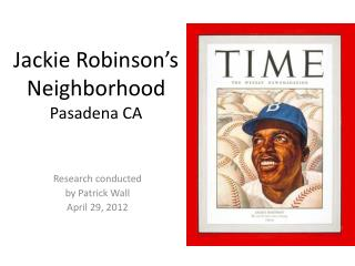 Jackie Robinson � s  Neighborhood Pasadena CA