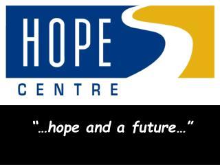 """…hope and a future…"""