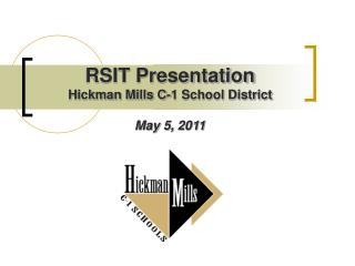 RSIT Presentation Hickman Mills C-1 School District May 5, 2011