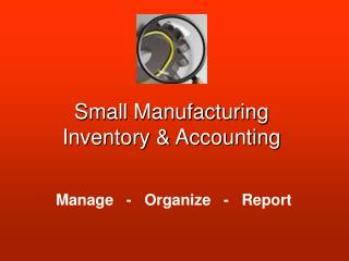 Small Manufacturing Inventory & Accounting