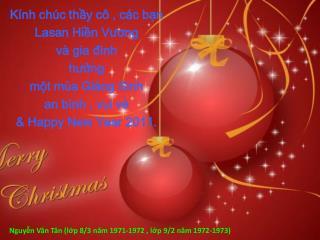Kính chúc thầy cô  ,  các bạn Lasan Hiền Vương và gia đình hưởng một mùa Giáng Sinh