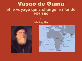 Vasco de Gama et le voyage qui a - Teia Portuguesa