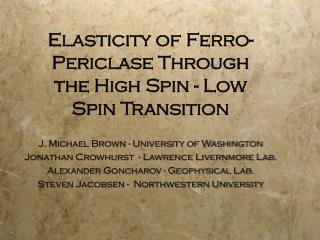 Elasticity of Ferro-Periclase Through the High Spin - Low Spin Transition