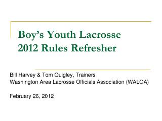 Boy's Youth Lacrosse 2012 Rules Refresher