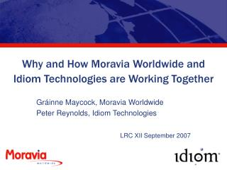 Why and How Moravia Worldwide and Idiom Technologies are Working Together