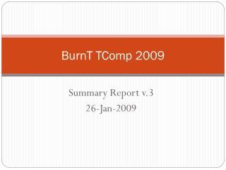 BurnT TComp 2009