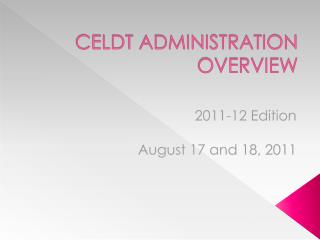 CELDT ADMINISTRATION OVERVIEW