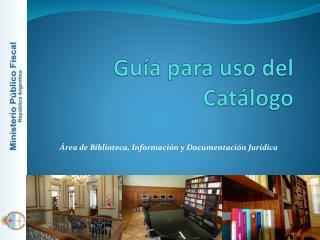 Guía para uso del Catálogo