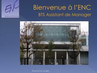 Bienvenue � l�ENC BTS Assistant de Manager