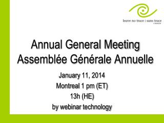 Annual General Meeting Assemblée Générale Annuelle