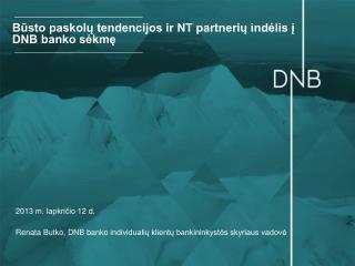 Būsto paskolų tendencijos ir NT partnerių indėlis į DNB banko sėkmę
