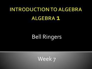 INTRODUCTION TO ALGEBRA ALGEBRA  1