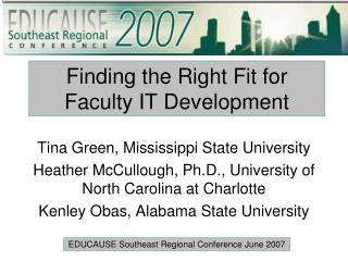 Finding the Right Fit for  Faculty IT Development