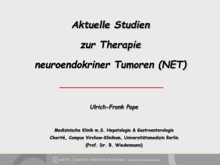 Aktuelle Studien  zur Therapie  neuroendokriner Tumoren NET
