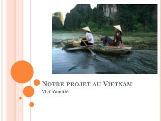 Notre projet au Vietnam