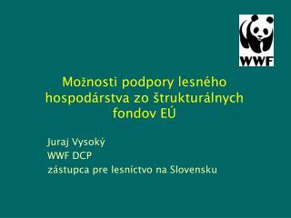 Možnosti podpory lesného hospodárstva zo štrukturálnych fondov EÚ