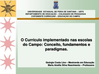 O Currículo  implementado nas escolas do Campo: Conceito, fundamentos e paradigmas.