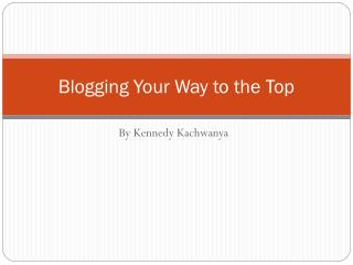 Blogging Your Way to the Top