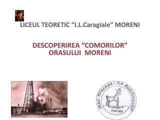 """LICEUL TEORETIC """" I.L.Caragiale """" MORENI"""