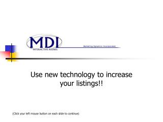 Use new technology to increase your listings!!