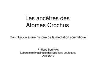 Les ancêtres des  Atomes Crochus