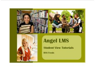 Angel LMS Student View Tutorials RSS feeds