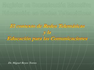 El contexto de Redes Telemáticas  y la Educación para las Comunicaciones