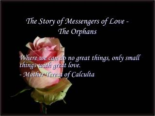 The Story of Messengers of Love - The Orphans