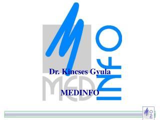 Dr. Kincses Gyula MEDINFO