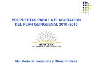 PROPUESTAS PARA LA ELABORACION DEL PLAN QUINQUENAL 2010 -2015