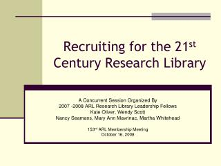 Recruiting for the 21 st  Century Research Library