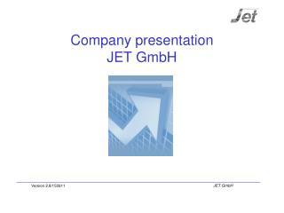 Company  presentation JET GmbH