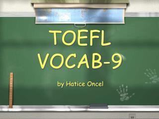 TOEFL VOCAB-9