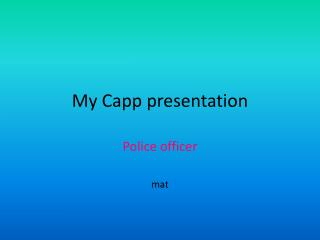My Capp presentation