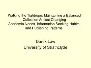 Derek Law University of Strathclyde
