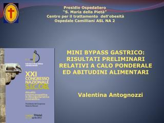 MINI BYPASS GASTRICO: RISULTATI PRELIMINARI RELATIVI A CALO PONDERALE ED ABITUDINI ALIMENTARI