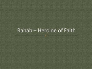 Rahab – Heroine of Faith