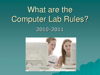 What are the  Computer Lab Rules?