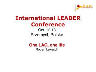 Oct. 12-13 Przemyśl, Polska One LAG, one life Robert Lukesch