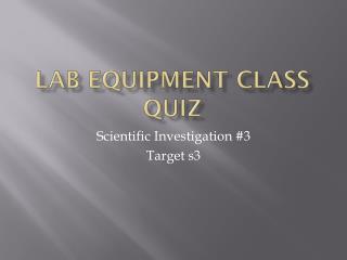 Lab Equipment Class Quiz