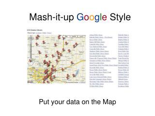 Mash-it-up  G o o g l e  Style