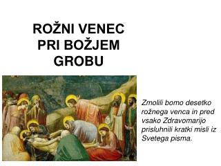 ROŽNI VENEC  PRI BOŽJEM GROBU