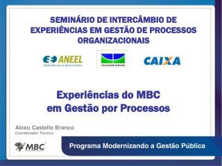 SEMINÁRIO DE INTERCÂMBIO DE EXPERIÊNCIAS EM GESTÃO DE PROCESSOS ORGANIZACIONAIS