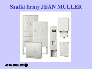 Szafki firmy JEAN M ÜLLER