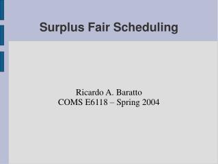 Surplus Fair Scheduling