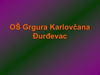 OŠ Grgura Karlovčana Đurđevac