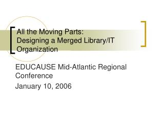 All the Moving Parts:  Designing a Merged Library/IT Organization