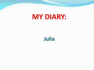 MY DIARY: Julia